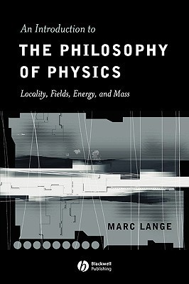 Intro to the Philosophy of Physics Marc Lange