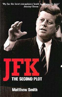 JFK: The Second Plot Matthew Smith