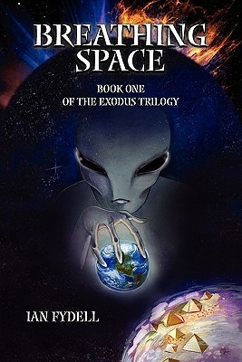 Breathing Space: Book One of the Exodus Trilogy Ian Fydell