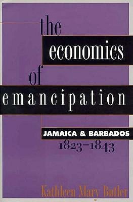 Economics of Emancipation  by  Kathleen Mary Butler