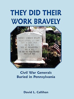 With Full Military Honors: Civil War Generals Buried at Arlington National Cemetery David L. Callihan