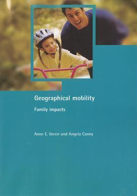 Geographical mobility: Family impacts  by  Anne E. Green