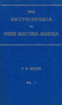 Encyclopedia of Pure Materia Medica (12 Vols Set)  by  Timothy Field Allen