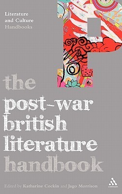 The Post-War British Literature Handbook  by  Jago Morrison