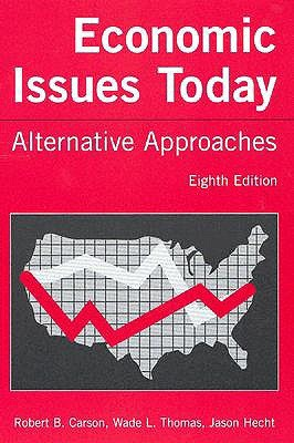 Economic Issues Today: Alternative Approaches: Alternative Approaches  by  Robert B. Carson