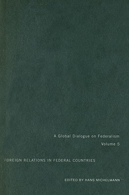 Foreign Relations in Federal Countries  by  Hans Michelmann