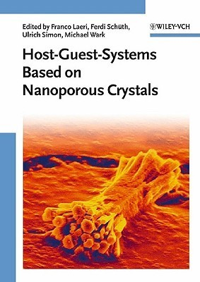 Host-Guest-Systems Based on Nanoporous Crystals Ferdi Schuth
