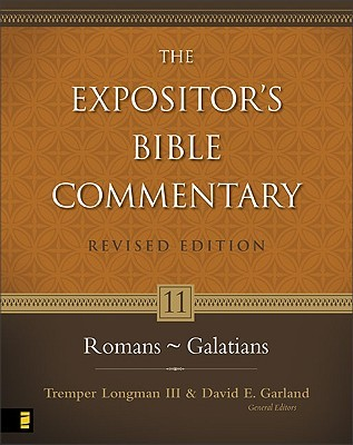 Romans - Galatians  (The Expositors Bible Commentary, Volume 11 / Revised Edition)  by  David E. Garland