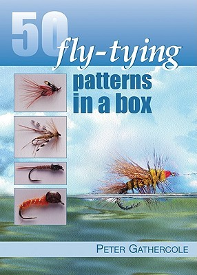50 Fly-Tying Patterns in a Box  by  Peter Gathercole