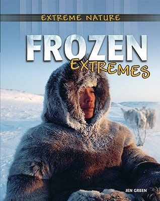 Frozen Extremes  by  Jen Green