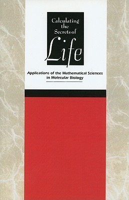 Calculating the Secrets of Life: Applications of the Mathematical Sciences in Molecular Biology Eric S. Lander
