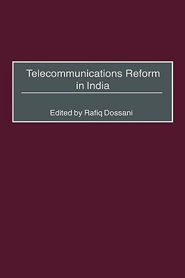 Telecommunications Reform in India  by  Rafiq Dossani