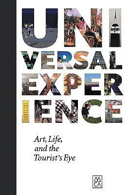 Universal Experience: Art, Life, and the Tourists Eye Robert Fitzpatrick