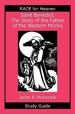 Saint Benedict, the Story of the Father of the Western Monks Study Guide  by  Janet P. McKenzie