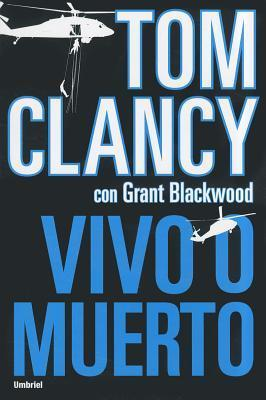 Vivo O Muerto (Jack Ryan Jr., #2)  by  Tom Clancy