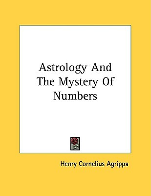 Astrology And The Mystery Of Numbers Arthur Edward Waite