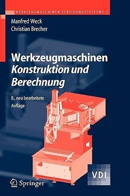 Werkzeugmaschinen 2   Konstruktion Und Berechnung  by  Manfred Weck