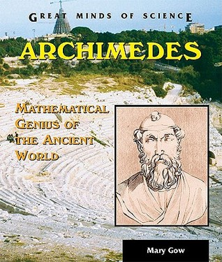 Archimedes: Genius Mathematician Mary Gow