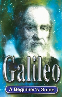Galileo: A Beginners Guide  by  Ina Taylor