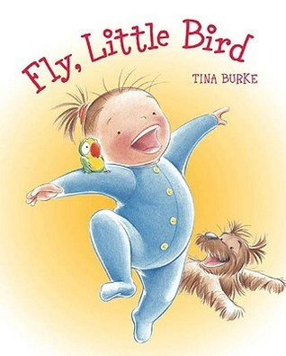 Fly, Little Bird Tina Burke