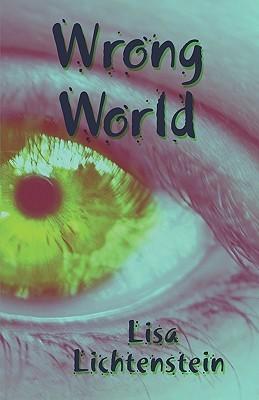 Wrong World Lisa Lichtenstein