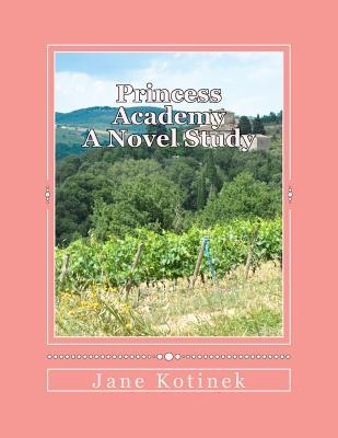 Princess Academy a Novel Study  by  Jane Kotinek