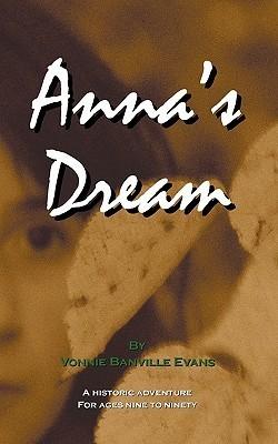 Annas Dream  by  Vonnie Banville Evans