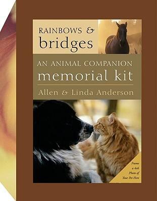 Rainbows and Bridges: An Animal Companion Memorial Kit Allen Anderson