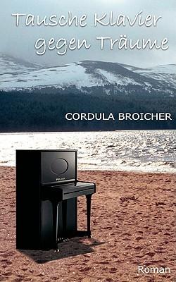 Tausche Klavier Gegen Trume Cordula Broicher