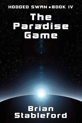 The Paradise Game (Hooded Swan, #4)  by  Brian M. Stableford