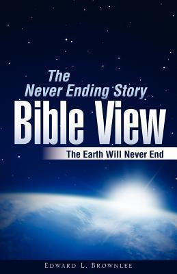 The Never Ending Story Bible View  by  Edward L. Brownlee