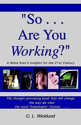 So... Are You Working?  by  Catherine L. Wicklund