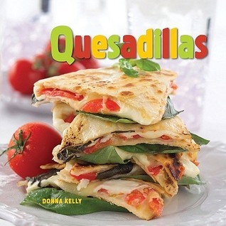 Quesadillas Donna Kelly