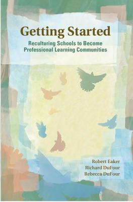 Getting Started Robert Eaker