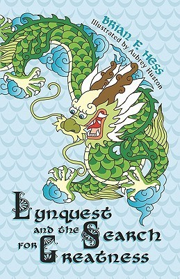 Lynquest and the Search for Greatness  by  Brian F. Hess