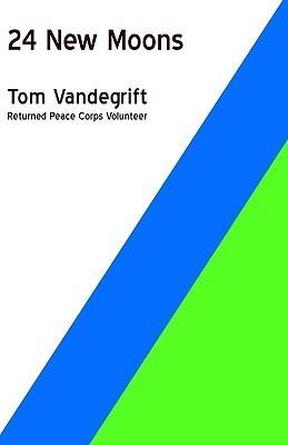 24 New Moons Tom Vandegrift