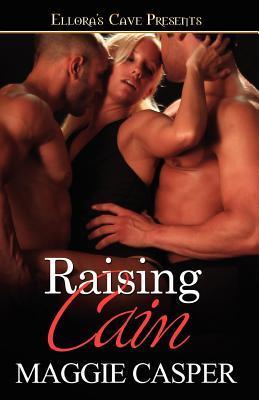 Raising Cain (Raising Cain, #1-2) Maggie Casper