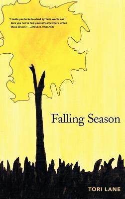 Falling Season  by  Tori Lane Kovarik