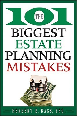 The 101 Biggest Estate Planning Mistakes Herbert E. Nass
