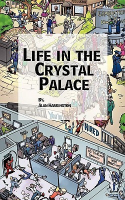 Life in the Crystal Palace  by  Alan Harrington