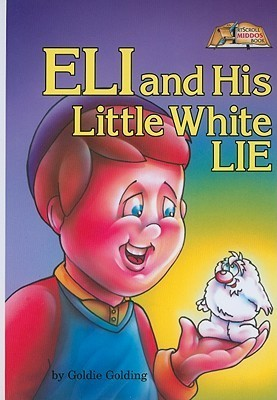 Eli and His Little White Lie (Middos Series)  by  Goldie Golding
