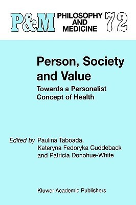 Person, Society and Value: Towards a Personalist Concept of Health P. Taboada