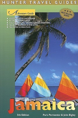 Adventure Guide To Jamaica (Adventure Guide To Jamaica) Paris Permenter