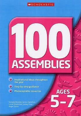 100 Assemblies 5 7 (100 Assemblies) Georgie Beasley