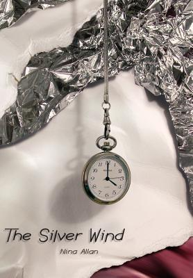 The Silver Wind: Four Stories of Time Disrupted  by  Nina Allan
