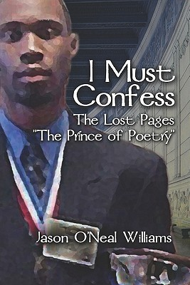 I Must Confess: The Lost Pages Jason  ONeal Williams