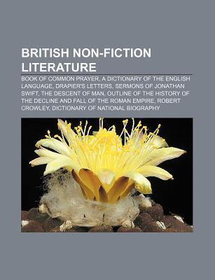 British Non-Fiction Literature: Book of Common Prayer, a Dictionary of the English Language, Drapiers Letters, Sermons of Jonathan Swift Source Wikipedia