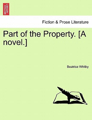 Part of the Property. [A Novel.] Beatrice Whitby
