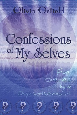 Confessions of My Selves Olivia Orfield
