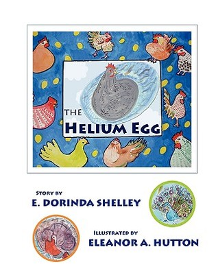 The Helium Egg E. Dorinda Shelley